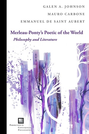 Merleau-Ponty's Poetic of the World Paperback  by Galen A. Johnson