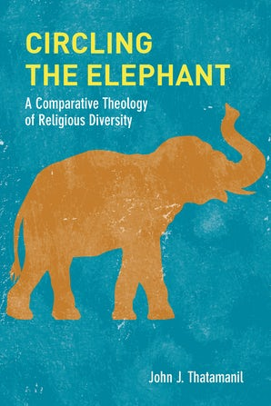 Circling the Elephant Paperback  by John J. Thatamanil