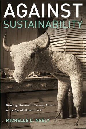Against Sustainability Paperback  by Michelle Neely