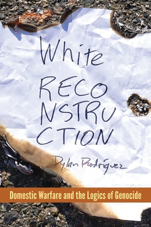 White Reconstruction Paperback  by Dylan Rodríguez
