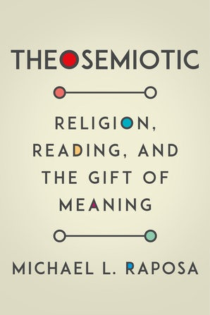 Theosemiotic Paperback  by Michael L. Raposa
