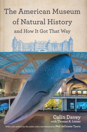 The American Museum of Natural History and How It Got That Way Paperback  by Colin Davey