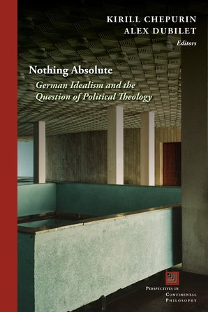 Nothing Absolute: German Idealism and the Question of Political Theology Couverture du livre