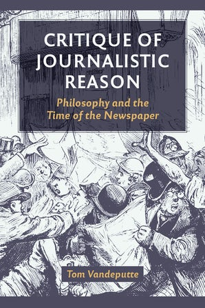 Critique of Journalistic Reason Paperback  by Tom Vandeputte