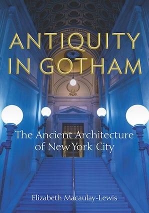 Antiquity in Gotham Hardcover  by Elizabeth Macaulay-Lewis