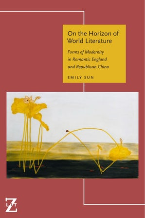 On the Horizon of World Literature Paperback  by Emily Sun