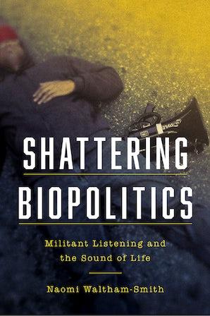 Shattering Biopolitics