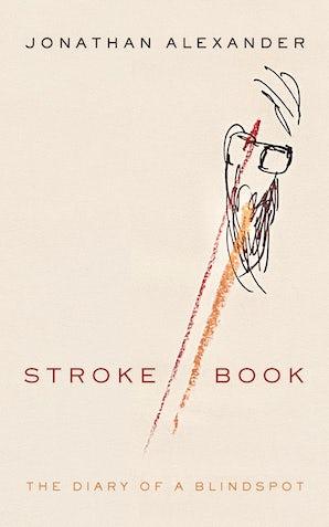 Stroke Book Hardcover  by Jonathan Alexander