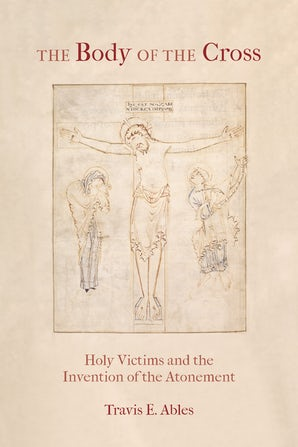 The Body of the Cross Paperback  by Travis E. Ables