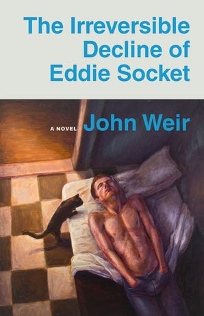 The Irreversible Decline of Eddie Socket Paperback  by John Weir