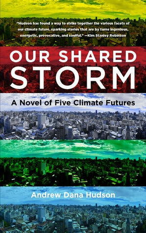 Our Shared Storm Paperback  by Andrew Dana Hudson