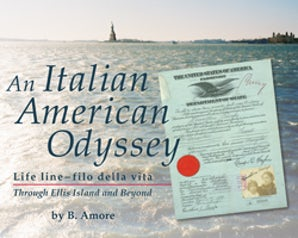 An Italian American Odyssey Paperback  by B. Amore